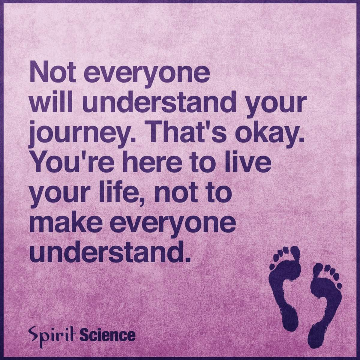 Not Everyone Will Understand Your Journey Thats Okay Weird And